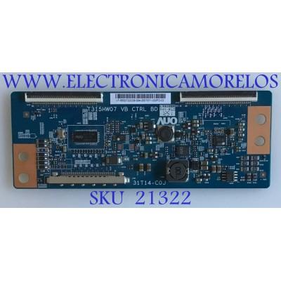 T-CON VIZIO / 55.32T20.C08 / T315HW07 / 5532T20C08 / PANEL O320FWSS01 / MODELO M321i-A2 LWJ2OPAP / NS-32E440A13 / NS-32E400NA14